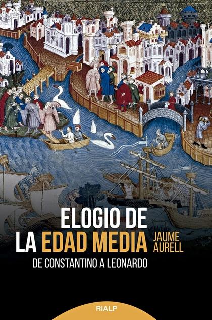 ELOGIO DE LA EDAD MEDIA                                                         DE CONSTANTINO