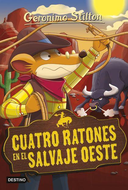 CUATRO RATONES EN EL SALVAJE OESTE. GERONIMO STILTON 27