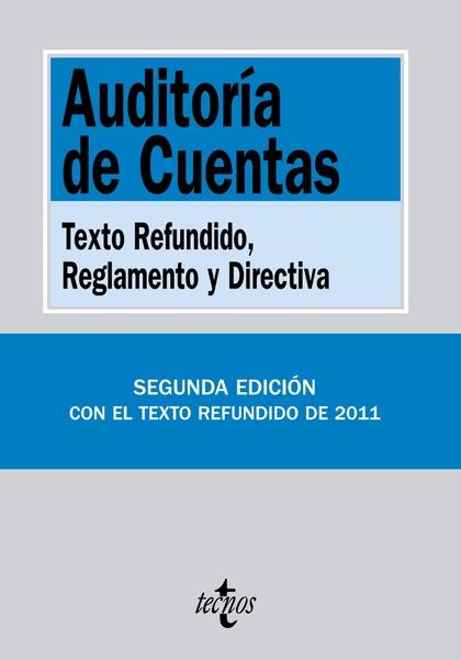 AUDITORÍA DE CUENTAS : TEXTO REFUNDIDO, REGLAMENTO Y DIRECTIVA