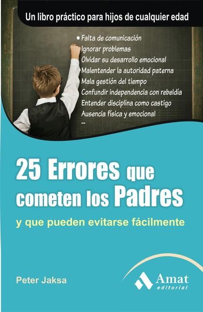 25 ERRORES QUE COMETEN LOS PADRES 4ED. Y QUE PUEDEN EVITARSE FACILMENTE