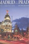 MADRID Y EL PRADO. ARTE Y ARQUITECTURA E/GB