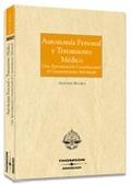 AUTONOMIA PERSONAL Y TRATAMIENTO MEDICO: UNA APROXIMACION CONSTITUCIONAL CONSENTIMIENTO