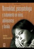 NORMALIDAD, PSICOPATOLOGÍA Y TRATAMIENTO EN NIÑOS, ADOLESCENTES Y FAMILIA.