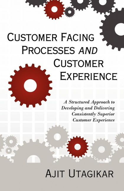CUSTOMER FACING PROCESSES AND CUSTOMER EXPERIENCE