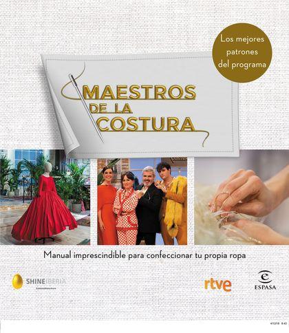 MAESTROS DE LA COSTURA. MANUAL IMPRESCINDIBLE PARA CONFECCIONAR TU PROPIA ROPA.