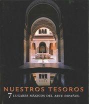 NUESTROS TESOROS: 7 LUGARES MÁGICOS DEL ARTE ESPAÑOL