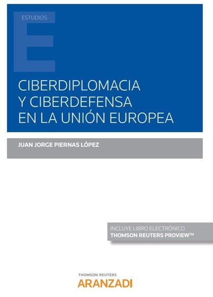 CIBERDIPLOMACIA Y CIBERDEFENSA EN LA UNION EUROPEA DUO