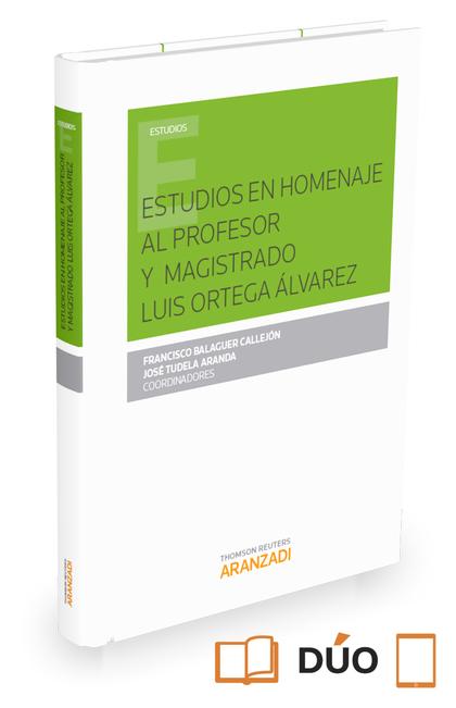 ESTUDIOS HOMENAJE PROFESOR Y MAGISTRADO LUIS ORTEGA ALVAREZ.