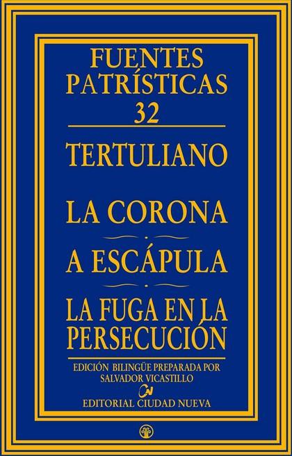 LA CORONA - A ESCÁPULA - LA FUGA EN LA PERSECUCIÓN