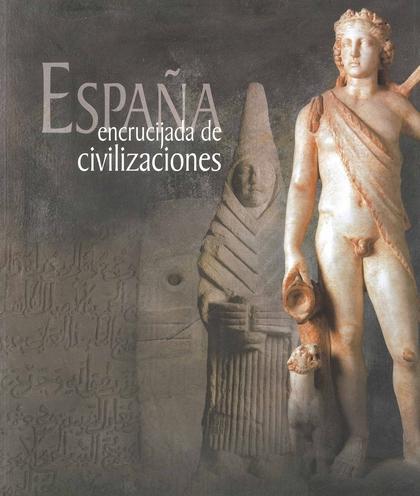 ESPAÑA, ENCRUCIJADA DE CIVILIZACIONES