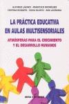 LA PRÁCTICA EDUCATIVA EN AULAS MULTISENSORIALES. ATMÓSFERAS PARA EL CRECIMIENTO