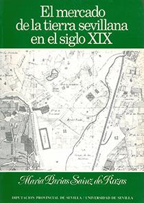 EL MERCADO DE LA TIERRA SEVILLANA EN EL SIGLO XIX