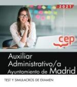 AUXILIAR ADMINISTRATIVO AYUNTAMIENTO DE MADRID TEST Y SIMULACROS DE EX