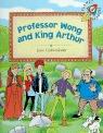 PROFESOR WONG AND KING ARTHUR