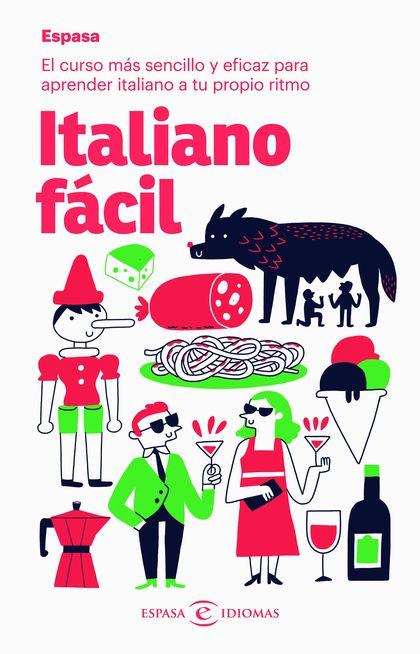 ITALIANO FÁCIL. EL CURSO MÁS SENCILLO Y EFICAZ PARA APRENDER ITALIANO A TU PROPIO RITMO