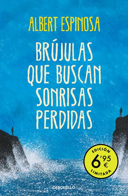 BRÚJULAS QUE BUSCAN SONRISAS PERDIDAS (EDICIÓN LIMITADA A PRECIO ESPECIAL).