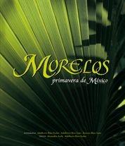 MORELOS, PRIMAVERA DE MÉXICO