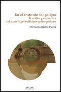 EN EL INSTANTE DEL PELIGRO : POSTALES Y SOUVENIRS DEL VIAJE HIPER-ESTÉTICO CONTEMPORÁNEO