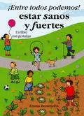 ¡ENTRE TODOS PODEMOS! : ESTAR SANOS Y FUERTES