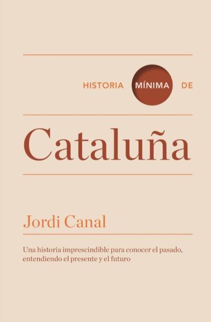 HISTORIA MÍNIMA DE CATALUÑA.