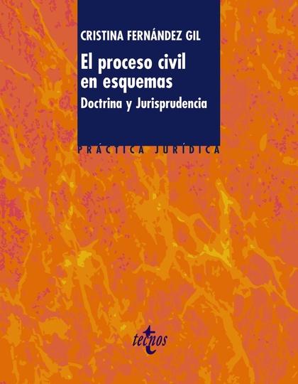 EL PROCESO CIVIL EN ESQUEMAS : DOCTRINA Y JURISPRUDENCIA