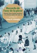 RECORDS DE L´ANY DE LA PICOR : HISTÒRIA D´UNA FAMÍLIA JUNEDENCA  A LA PRIMERA MEITAT DEL SEGLE