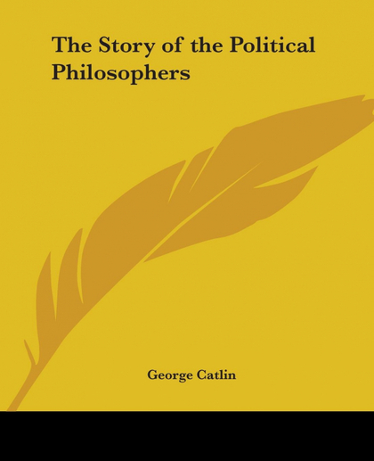 THE STORY OF THE POLITICAL PHILOSOPHERS