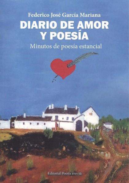 DIARIO DE AMOR Y POESIA. MINUTOS DE POESÍA ESTANCIAL.