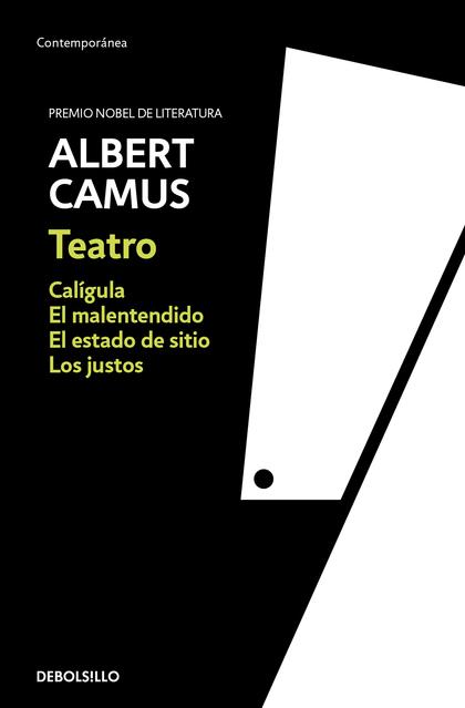 TEATRO. CALÍGULA, EL MALENTENDIDO, LOS JUSTOS, EL ESTADO DE SITIO