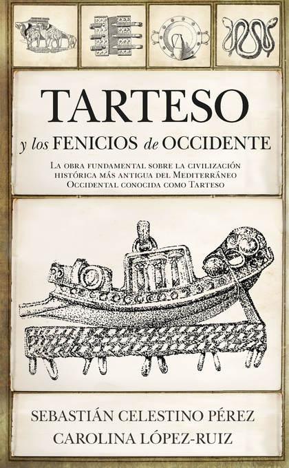TARTESO Y LOS FENICIOS DE OCCIDENTE.