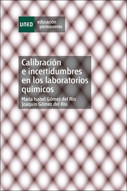 CALIBRACIÓN E INCERTIDUMBRES EN LOS LABORATORIOS QUÍMICOS.