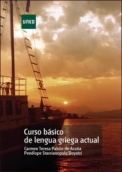 CURSO BÁSICO DE LENGUA GRIEGA ACTUAL, BIENVENIDO AL MUNDO GRIEGO I