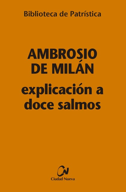 EXPLICACIÓN A DOCE SALMOS