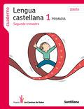 PROYECTO LOS CAMINOS DEL SABER, LENGUA CASTELLANA, 1 EDUCACIÓN PRIMARIA (PAUTA). 2 TRIMESTRE. C