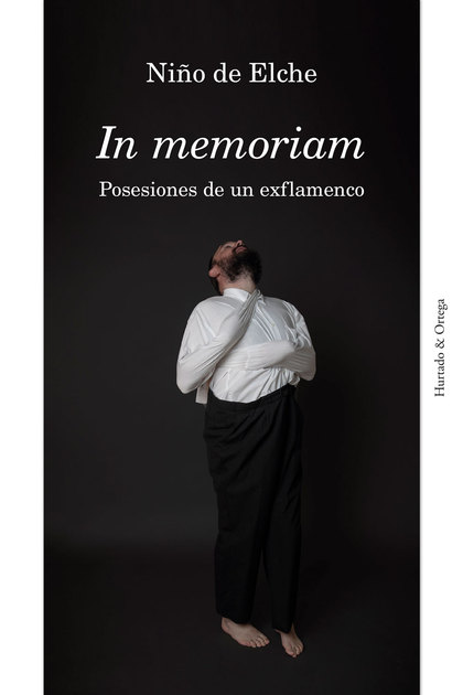 IN MEMORIAM. POSESIONES DE UN EXFLAMENCO
