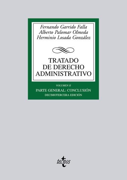 TRATADO DE DERECHO ADMINISTRATIVO. VOLUMEN II. PARTE GENERAL: CONCLUSIÓN