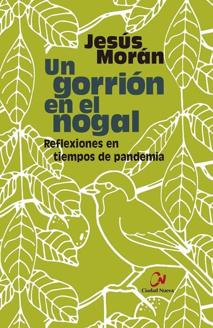 UN GORRIÓN EN EL NOGAL. REFLEXIONES EN TIEMPOS DE PANDEMIA.