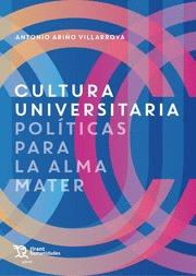 CULTURA UNIVERSITARIA. POLITICAS PARA LA ALMA MATE.
