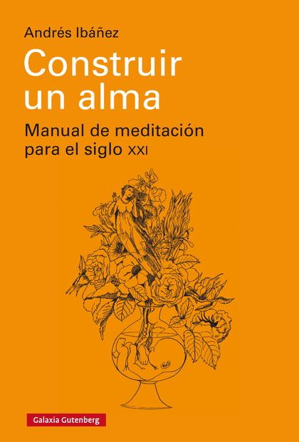 CONSTRUIR UN ALMA- EBOOK                                                        MANUAL DE MEDIT