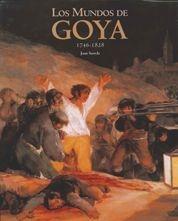 LOS MUNDOS DE GOYA, 1746-1828