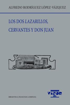 LOS DOS LAZARILLOS,  CERVANTES Y DON JUAN.