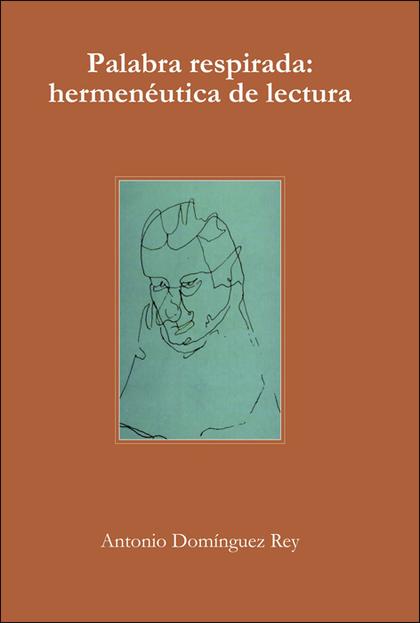 PALABRA RESPIRADA : HERMENÉUTICA DE LECTURA
