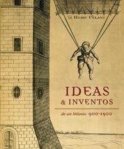 IDEAS & INVENTOS DE UN MILENIO 900-1900