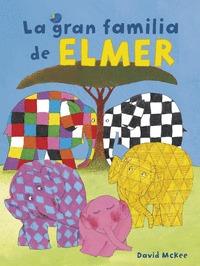LA GRAN FAMILIA DE ELMER (COLECCIÓN ELMER)