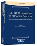 LA FASE DE LIQUIDACIÓN EN EL PROCESO CONCURSAL: APERTURA, EFECTOS Y OPERACIONES DE LIQUIDACIÓN