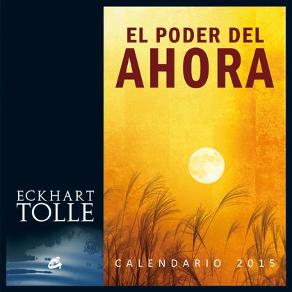 CALENDARIO 2015, EL PODER DEL AHORA.