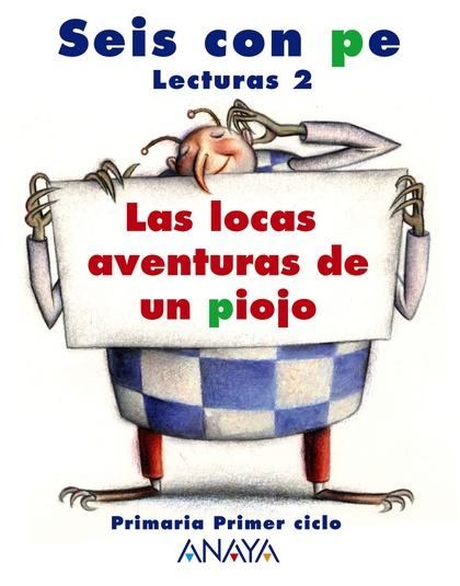 LAS LOCAS AVENTURAS DE UN PIOJO, 2 EDUCACIÓN PRIMARIA. LECTURAS