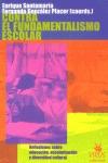 CONTRA EL FUNDAMENTALISMO ESCOLAR : REFLEXIONES SOBRE EDUCACIÓN, ESCOLARIZACIÓN Y DIVERSIDAD CU
