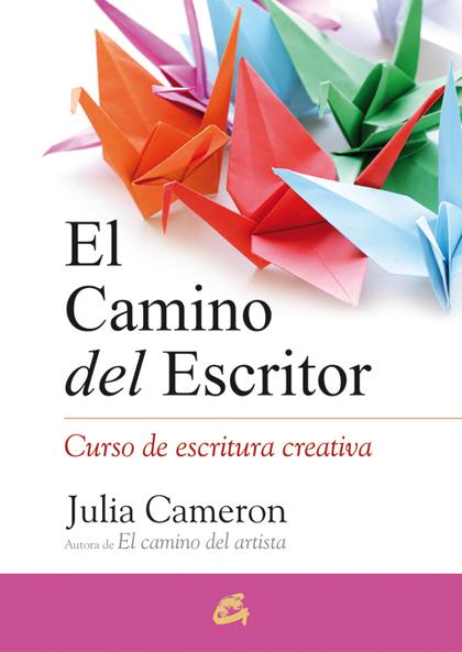 EL CAMINO DEL ESCRITOR : CURSO DE ESCRITURA CREATIVA