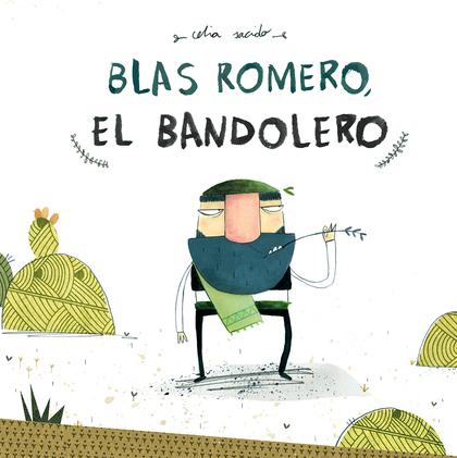 BLAS ROMERO, EL BANDOLERO.